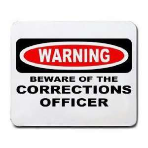 : WARNING BEWARE OF THE CORRECTIONS OFFICER Mousepad: Office Products