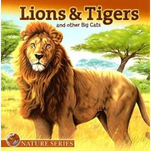 Lions & Tigers and Other Big Cats (Nature (Dalmatian Press