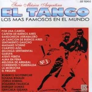 Los Tangos Mas Famosos Del Mundo Los Tangos Mas Famosos Del Mundo
