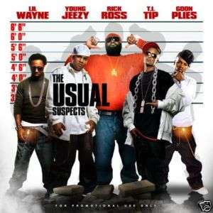 The Usual Suspects T.I, Rick Ross, Plies, Lil Wayne
