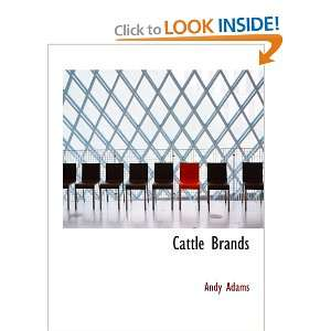 Cattle Brands: A Collection of Western Camp fire Stories