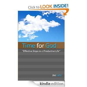 Time for God   Effective Steps to a Productive Life Joe Luna