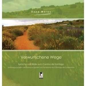 und Bilder zum Camino de Santiago: .de: Anna Malou: Bücher