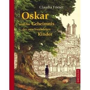 Oskar und das Geheimnis der verschwundenen Kinder  Claudia