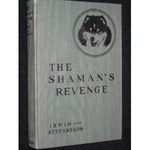 The shamans revenge,: Violet Mary Irwin: Books