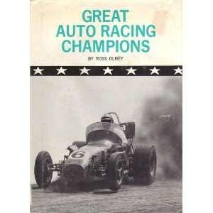 Great Auto Racing Champions,: Ross Robert Olney: 9780811666664: