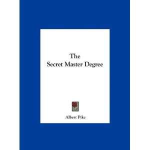 The Secret Master Degree (9781161501780): Albert Pike: Books