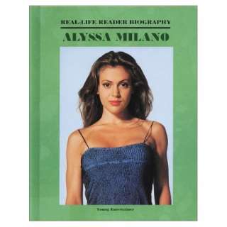 Alyssa Milano (Real Life Reader Biography) (9781584150404