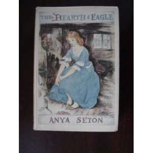The Hearth And Eagle: Anya Seton: Books