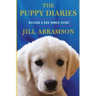 The Puppy Diaries Raising a Dog Named Scout (Thorndike Press Large