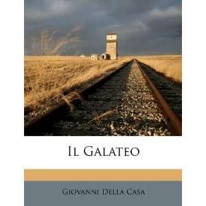 Galateo (Italian Edition) (9781286001035) Giovanni Della Casa Books