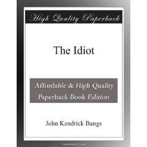 The Idiot John Kendrick Bangs Books