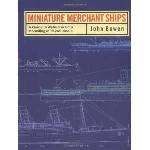 Ship Modelling in 1/1200 Scale (9780851776590) John Bowen Books