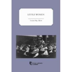 Little Women (9781448013708): Louisa May Alcott: Books