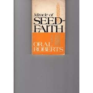 Miracle of Seed Faith: Oral Roberts: Books