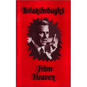 Breakthroughs From Heaven: Oral Roberts: Books