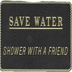 FP26 SAVE WATER SHOWER W/A FRIEND FUN PLAQUE: Sports & Outdoors