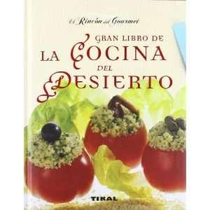 El gran libro de la cocina del desierto (9788499281216
