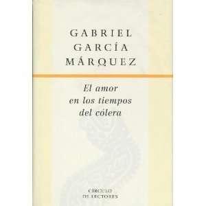 El Amor En Los Tiempos Del Colera (9788467204360): Gabriel