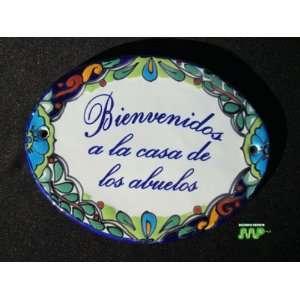 MEXICAN TALAVERA WELCOME SIGN (Bienvenidos a la casa de Los Abuelos
