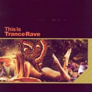 This Is Trance Rave Various Artists Music