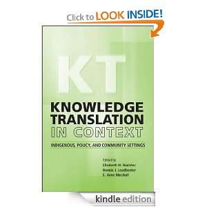 Knowledge Translation in Context Indigenous, Policy, and Community