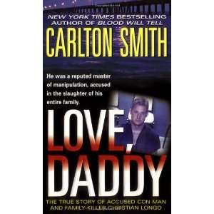 Love, Daddy The True Story of Accused Con Man and Family