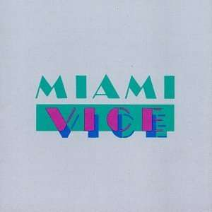 Miami Vice (1984 89 Television Series) Music