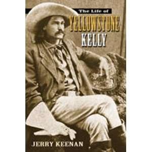 he Life of Yellowsone Kelly [Hardcover] Jerry Keenan