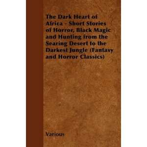 The Dark Heart of Africa   Short Stories of Horror, Black Magic