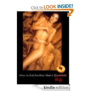 How to Eat Another Mans Wife: Tina Hess:  Kindle Store