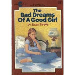 The Bad Dreams of a Good Girl (9780380639663): Susan
