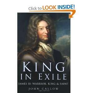 King in Exile James II Warrior, King & Saint