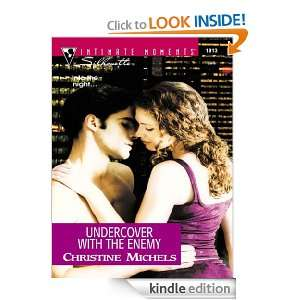 Undercover with the Enemy (Intimate Moments, 1013) Christine Michels