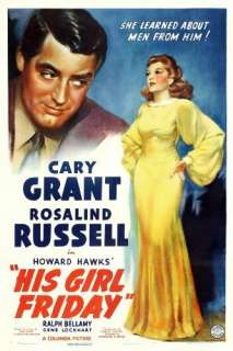 His Girl Friday Cary Grant, Rosalind Russell, Ralph