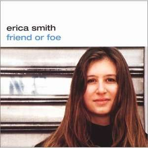 Friend or Foe: Erica Smith: Music