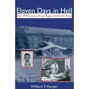 Hell: The 1974 Carrasco Prison Siege at Huntsville, Texas (North Texas