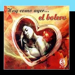Hoy Como Ayer  El Bolero (The Best Cuban Boleros