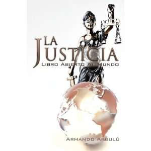 La Justicia   Libro Abierto al Mundo (Spanish Edition