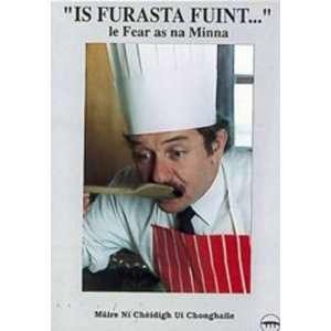Is Furasta Fuint Le Fear as Na Minna (Irish Edition