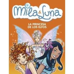 La Princesa de los Elfos/ The Elf Queen (Milla & Luna