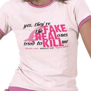 Yes, Theyre Fake, the Real Ones Tried to Kill Me T Shirt from Zazzle