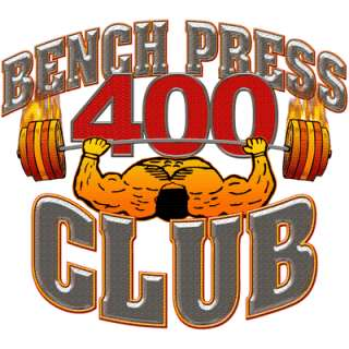 Bench Press 400 Club    400 Club Workout Shirt    Weight Lifting Bench