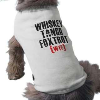 Whiskey Tango Foxtrot   WTF   Black Dog Tee Shirt from Zazzle