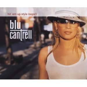 Hit `em Up Style Blu Cantrell Music