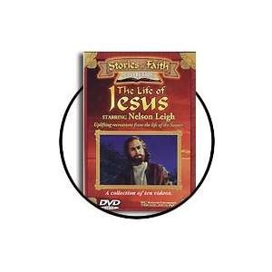 Stories Of Faith Collection: The Life Of Jesus: Nelson