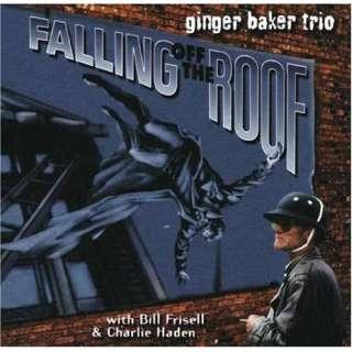 Falling Off the Roof Ginger Baker