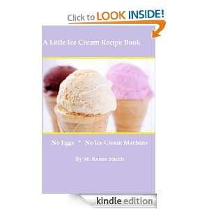 Little Ice Cream Recipe Book: M. Renee Smith:  Kindle