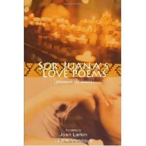 Sor Juanas Love Poems (Poemas de Amor) (English and